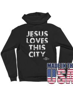 Jesus Loves This City Hoodie Made In The USA